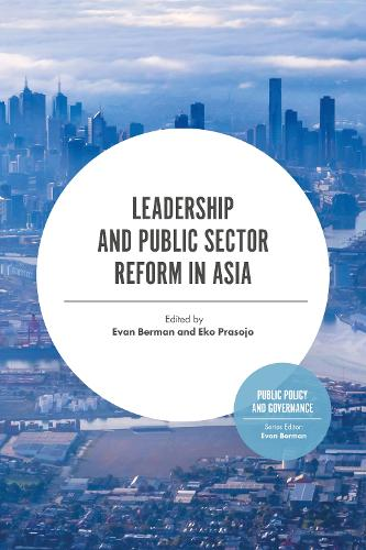 Leadership and Public Sector Reform in Asia - Public Policy and Governance (Hardback)