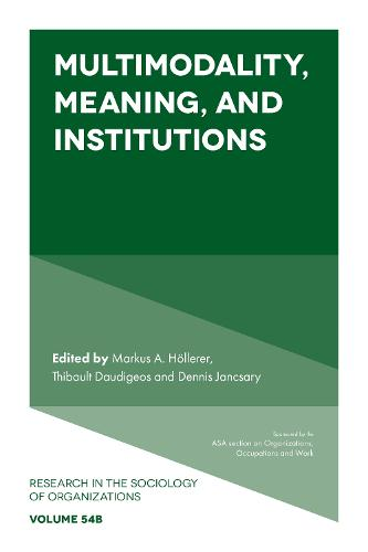 Multimodality, Meaning, and Institutions - Research in the Sociology of Organizations 54, Part B (Hardback)