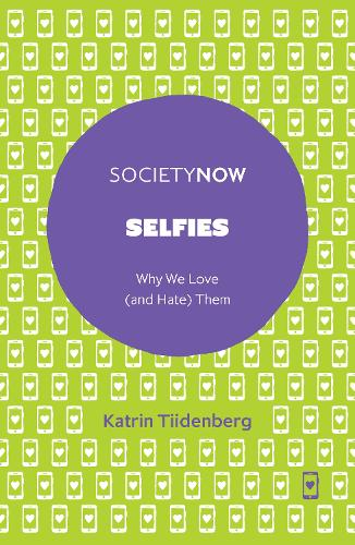 Selfies: Why We Love (and Hate) Them - SocietyNow (Paperback)