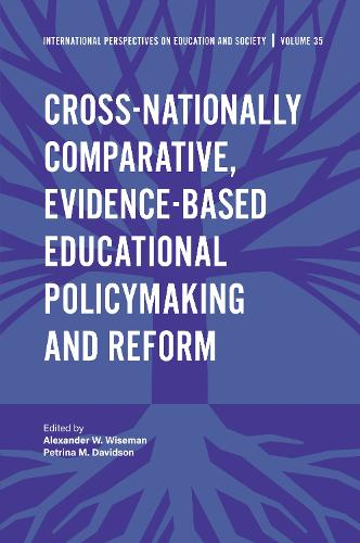 Cross-nationally Comparative, Evidence-based Educational Policymaking and Reform - International Perspectives on Education and Society 35 (Hardback)