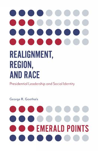 Realignment, Region, and Race: Presidential Leadership and Social Identity - Emerald Points (Paperback)
