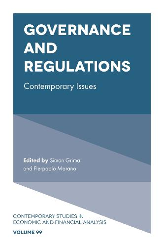 Governance and Regulations: Contemporary Issues - Contemporary Studies in Economic and Financial Analysis 99 (Hardback)