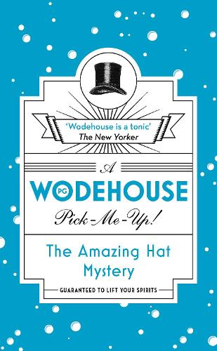 The Amazing Hat Mystery: (Wodehouse Pick-Me-Up) (Paperback)