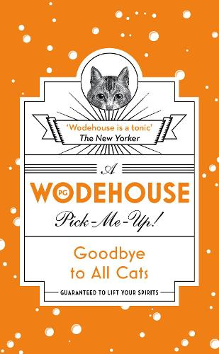 Goodbye to All Cats: (Wodehouse Pick-Me-Up) (Paperback)