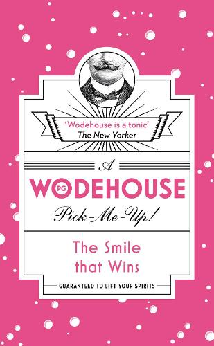 The Smile that Wins: (Wodehouse Pick-Me-Up) (Paperback)
