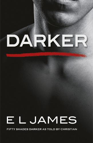 Darker: 'Fifty Shades Darker' as told by Christian - Fifty Shades (Paperback)