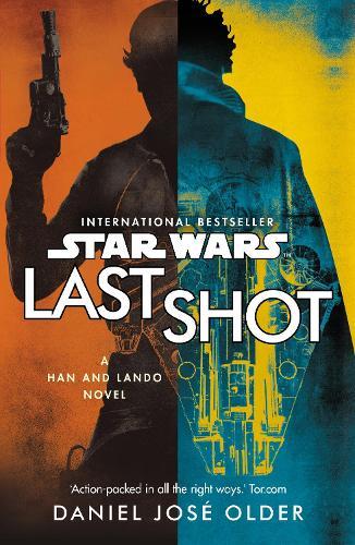 Star Wars: Last Shot: A Han and Lando Novel (Paperback)