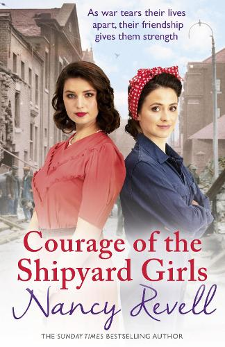 Courage of the Shipyard Girls: Shipyard Girls 6 - The Shipyard Girls Series (Paperback)
