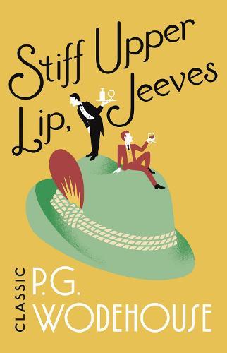 Stiff Upper Lip, Jeeves: (Jeeves & Wooster) - Jeeves & Wooster (Paperback)