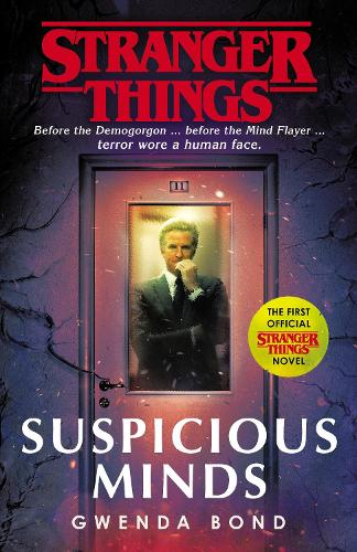 Stranger Things: Suspicious Minds: The First Official Novel (Paperback)