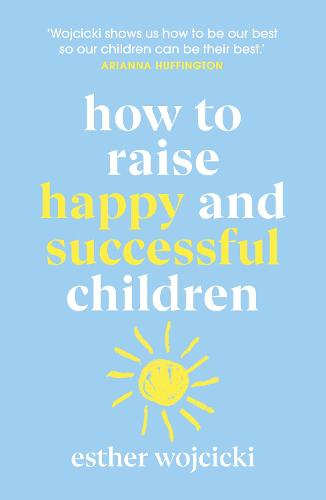 How to Raise Successful People: Simple Lessons for Radical Results (Paperback)