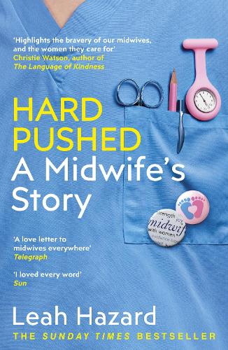Hard Pushed: A Midwife's Story (Paperback)