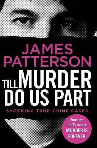 Till Murder Do Us Part: (Murder Is Forever: Volume 6) - Murder Is Forever (Paperback)