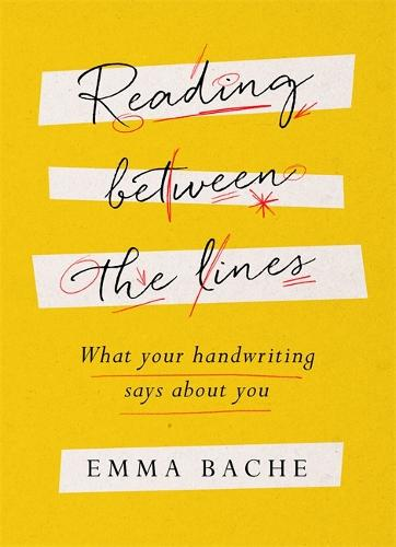 Reading Between the Lines: What your handwriting says about you (Hardback)