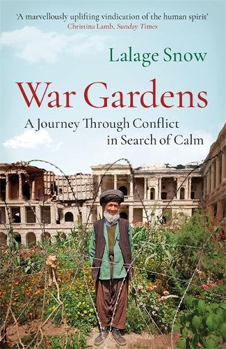 War Gardens: A Journey Through Conflict in Search of Calm (Paperback)
