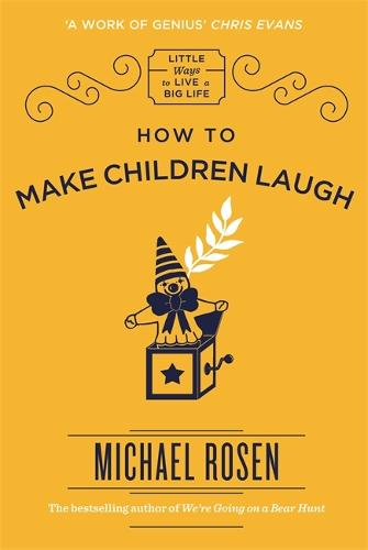 How to Make Children Laugh - Little Ways to Live a Big Life (Hardback)