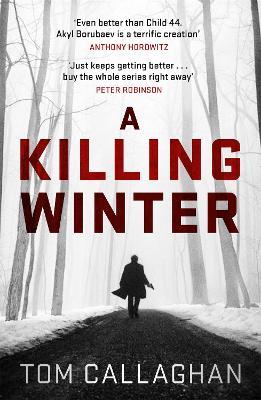 A Killing Winter: An Inspector Akyl Borubaev Thriller (1) - An Inspector Akyl Borubaev Thriller (Paperback)