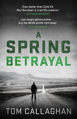 A Spring Betrayal: An Inspector Akyl Borubaev Thriller (2) - An Inspector Akyl Borubaev Thriller (Paperback)