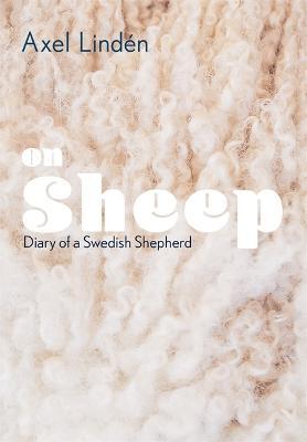 On Sheep: Diary of a Swedish Shepherd (Hardback)