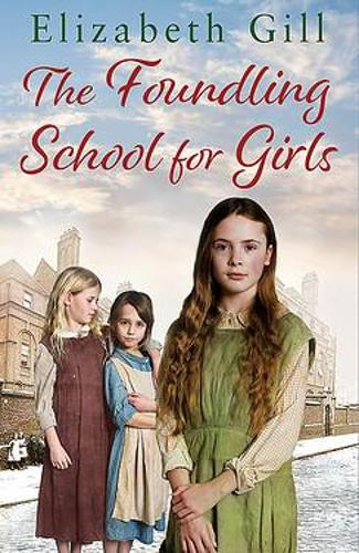 The Foundling School for Girls: She may be an orphan but she has hope for the future (Hardback)