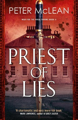 Priest of Lies - War for the Rose Throne (Paperback)