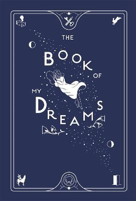 The Book of My Dreams (Hardback)