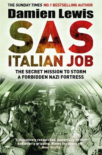 SAS Italian Job: The Secret Mission to Storm a Forbidden Nazi Fortress (Paperback)