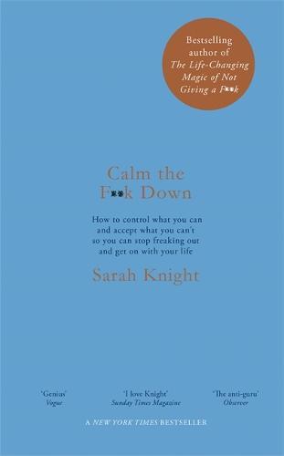 Calm the F**k Down - A No F*cks Given Guide (Hardback)