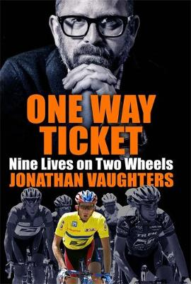 One Way Ticket: Nine Lives on Two Wheels (Hardback)