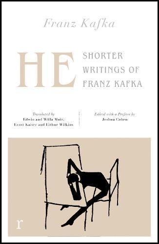 He: Shorter Writings of Franz Kafka (riverrun editions) (Paperback)