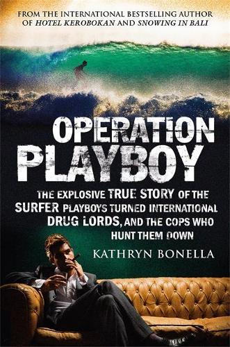 Operation Playboy: Playboy Surfers Turned International Drug Lords - The Explosive True Story (Paperback)