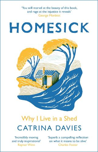 Homesick: Why I Live in a Shed (Paperback)