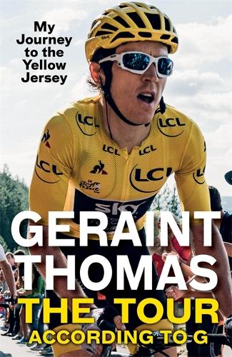 The Tour According to G: My Journey to the Yellow Jersey (Paperback)