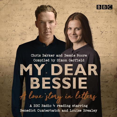 My Dear Bessie: A Love Story in Letters: A BBC Radio 4 adaptation (CD-Audio)