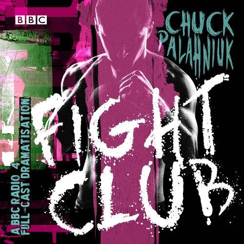 Fight Club: A BBC Radio 4 full-cast dramatisation (CD-Audio)