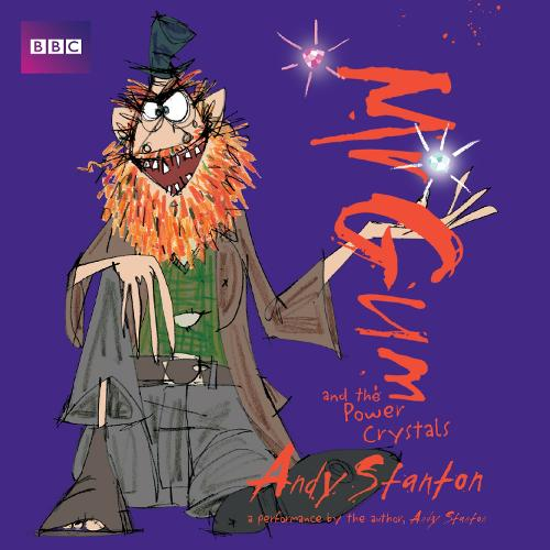 Mr Gum and the Power Crystals: Children's Audio Book: Performed and Read by Andy Stanton (4 of 8 in the Mr Gum Series) - Mr Gum (CD-Audio)