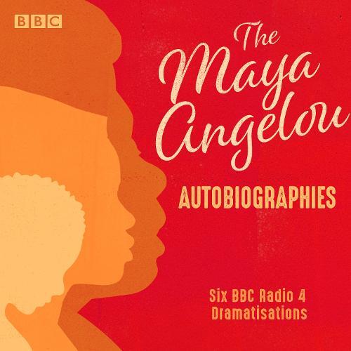 The Maya Angelou Autobiographies: Six BBC Radio 4 dramatisations (CD-Audio)