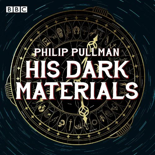 His Dark Materials: The Complete BBC Radio Collection: Three BBC Radio 4 full-cast dramatisations (CD-Audio)