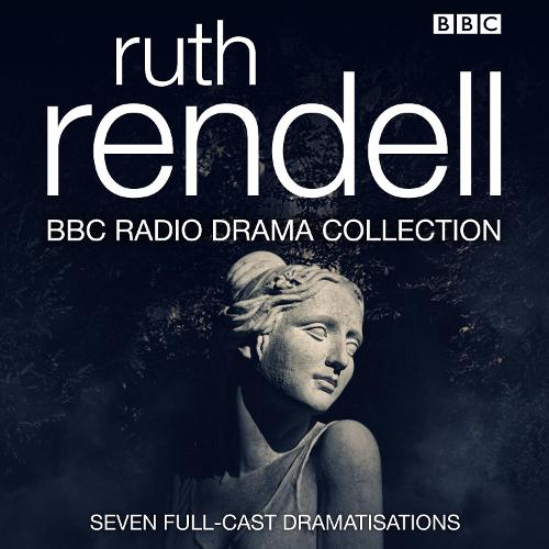 The Ruth Rendell BBC Radio Drama Collection: Seven full-cast dramatisations (CD-Audio)