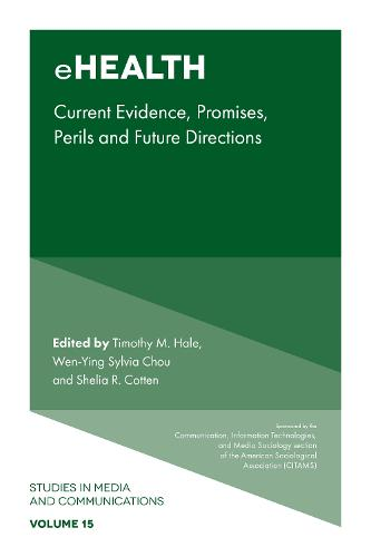 eHealth: Current Evidence, Promises, Perils, and Future Directions - Studies in Media and Communications 15 (Hardback)