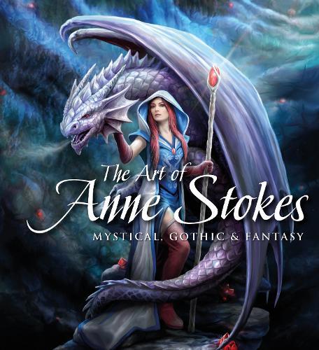 The Art of Anne Stokes: Mystical, Gothic & Fantasy - Gothic Dreams (Hardback)