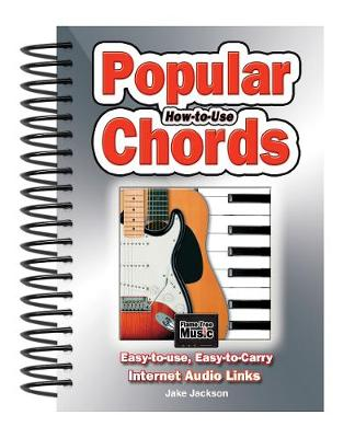 How to Use Popular Chords: Easy-to-Use, Easy-to-Carry, One Chord on Every Page - Easy-to-Use (Spiral bound)