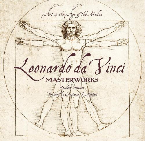 Leonardo da Vinci: Masterworks: Art in the Age of the Medici - Masterworks (Hardback)