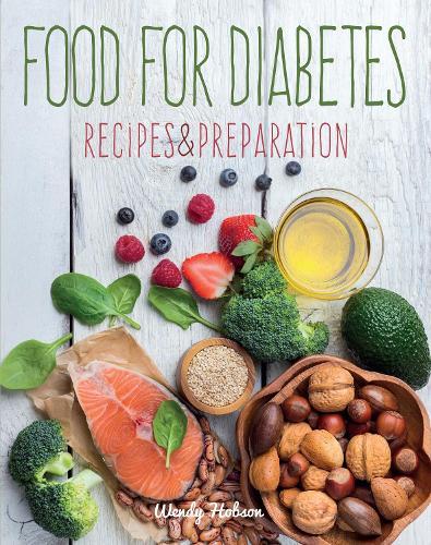 Food for Diabetics: Recipes & Preparation - Recipes & Preparation (Hardback)