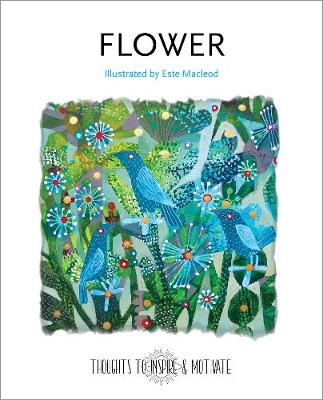 Flower: Illustrated by Este McLeod - Thoughts to Inspire & Motivate (Hardback)