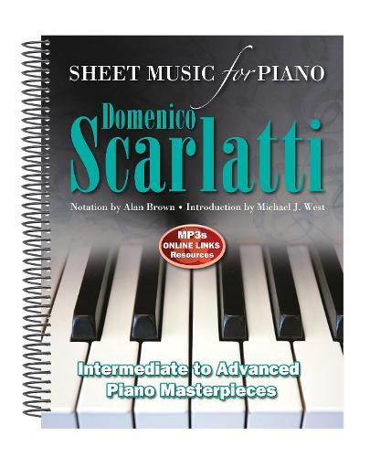 Domenico Scarlatti: Sheet Music for Piano: Intermediate to Advanced - Sheet Music (Spiral bound)