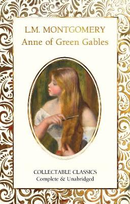 Anne of Green Gables - Flame Tree Collectable Classics (Hardback)