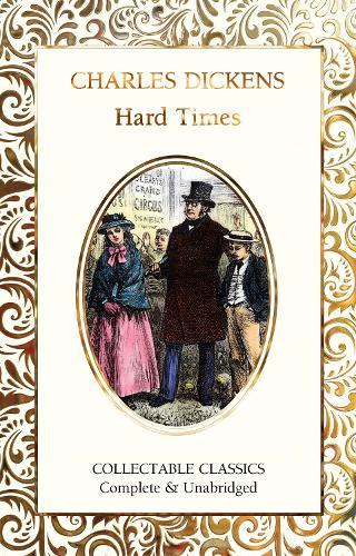 Hard Times - Flame Tree Collectable Classics (Hardback)