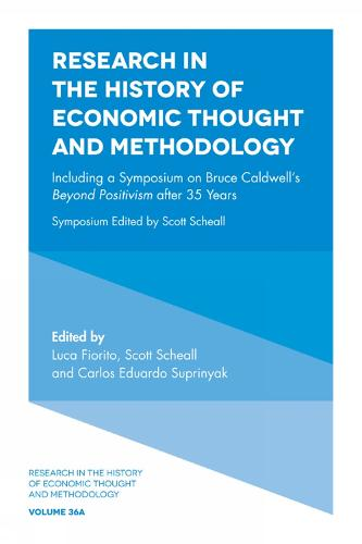 Including a Symposium on Bruce Caldwell's Beyond Positivism after 35 Years - Research in the History of Economic Thought and Methodology 36A (Hardback)