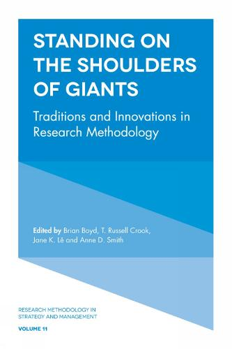 Standing on the Shoulders of Giants: Traditions and Innovations in Research Methodology - Research Methodology in Strategy and Management 11 (Hardback)